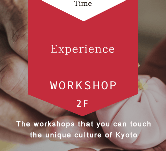 The workshops that you can touch the unique culture of Kyoto